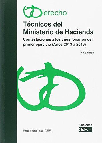 TÉCNICOS DEL MINISTERIO DE HACIENDA. CONTESTACIONES A LOS CUESTIONARIOS DEL PRIMER EJERCICIO (AÑOS 2013 A 2016).