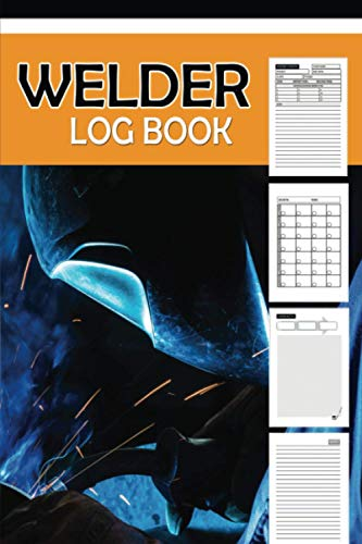 Welder Log Book: Sketch Ideas | Track Projects, Payments & Communication. Metallurgy & Fabrication | Fabricator Engineer Journal For Welders. With Bonus Undated Calendar With Lined Pages