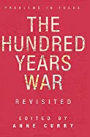 The Hundred Years War Revisited (Problems in Focus)