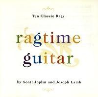Ragtime Guitar: Ten Classic Rags by Joseph Lamb (2013-05-03)
