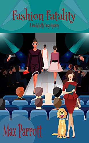 Fashion Fatality: Psychic Sleuths and Talking Dogs (A Jaz and Luffy Cozy Mystery Book 9) by [Max Parrott]