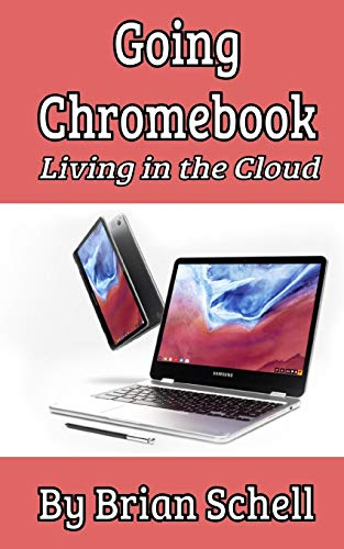 Going Chromebook: Living in the Cloud