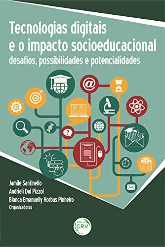 Tecnologias digitais e o impacto socioeducacional: Desafios, possibilidades e potencialidades