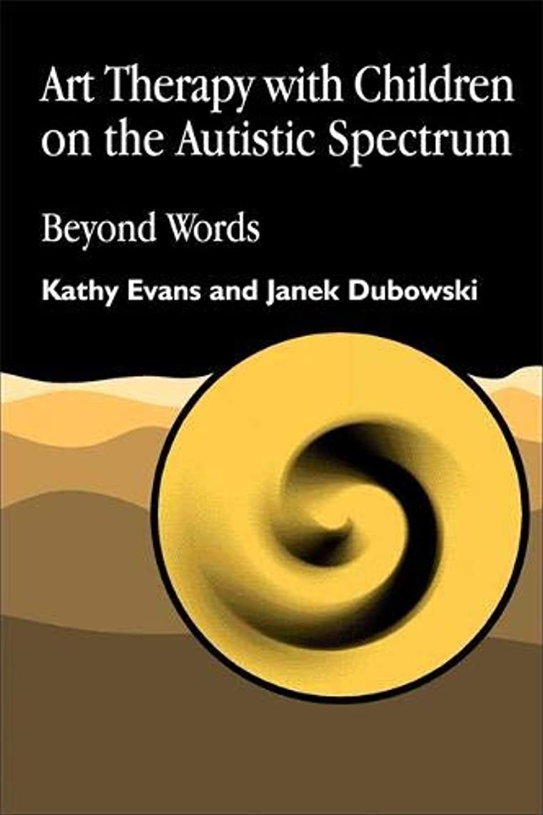 風が強い引退する格差Art Therapy With Children on the Autistic Spectrum: Beyond Words (Arts Therapies)