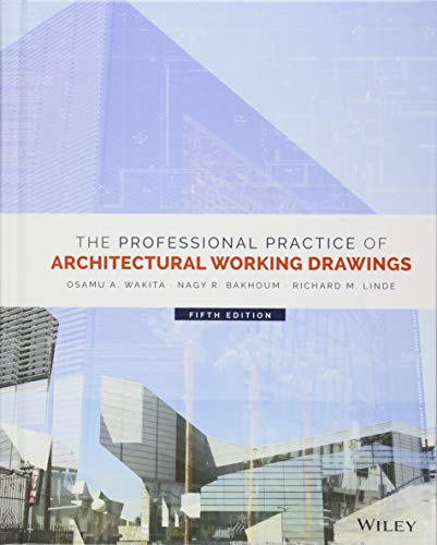 Compare Textbook Prices for The Professional Practice of Architectural Working Drawings 5 Edition ISBN 9781118880524 by Wakita, Osamu A.,Bakhoum, Nagy R.,Linde, Richard M.