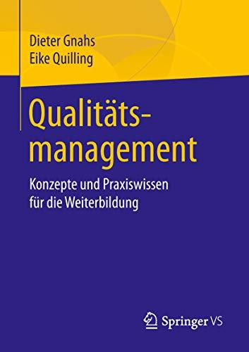 Qualitätsmanagement: Konzepte und Praxiswissen für die Weiterbildung