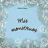 Mis monstruos: Una metáfora de la Terapia de Aceptación y Compromiso (ACT) para jóvenes y viejos. Libro infantil sobre la aceptación de sentimientos y emociones.