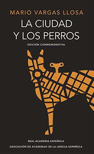 La ciudad y los perros (edición del cincuentenario)...