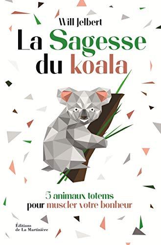 Photo de la-sagesse-du-koala-5-animaux-totems-pour-muscler-votre-bonheur