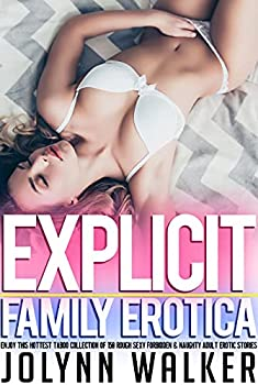 Explicit Family Erotica — Enjoy This Hottest Taboo Collection of 150 Rough Sexy Forbidden & Naughty Adult Erotic Stories