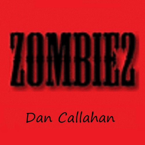 Zombie 2     Zombie series              By:                                                                                                                                 Dan Callahan                               Narrated by:                                                                                                                                 Shandon Loring                      Length: 1 hr and 16 mins     3 ratings     Overall 4.3
