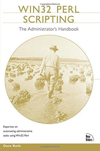 Download Win32 Perl Scripting: The Administrator's Handbook (Circle) 1578702151