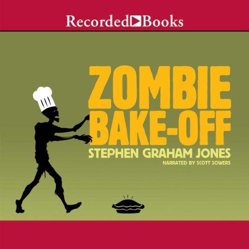 Zombie Bake-Off                   By:                                                                                                                                 Stephen Graham Jones                               Narrated by:                                                                                                                                 Scott Sowers                      Length: 6 hrs and 39 mins     3 ratings     Overall 4.3