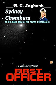 Sydney Chambers: First Officer (The Confederacy Book 0) by [B. T. Jaybush]