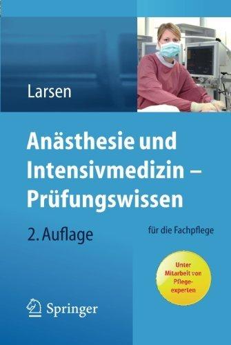 Ansthesie Und Intensivmedizin Prfungswissen Fr Die Fachpflege German Edition By Reinhard Larsen 2013 04 13