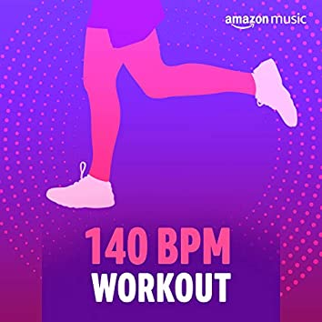 140 BPM Workout