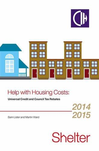 Help With Housing Costs : Universal Credit and Council Tax Rebates 2014-2015 by Sam Lister (2014-06-19)