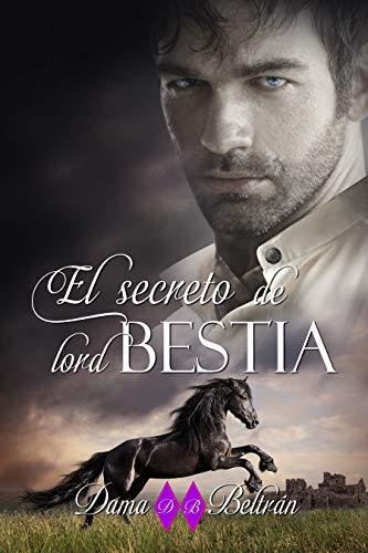 El secreto de lord Bestia: Una historia de espías, misterio y romance.