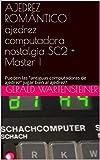 AJEDREZ ROMÁNTICO ajedrez computadora nostalgia SC2 + Master I: Pueden las