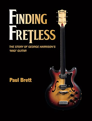 Finding Fretless: The story of George Harrison's mad guitar (English Edition)