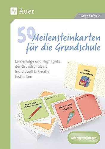 50 Meilensteinkarten für die Grundschule: Lernerfolge und Highlights der Grundschulzeit individuell & kreativ festhalten (1. bis 4. Klasse)
