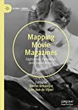 Mapping Movie Magazines: Digitization, Periodicals and Cinema History (Global Cinema)