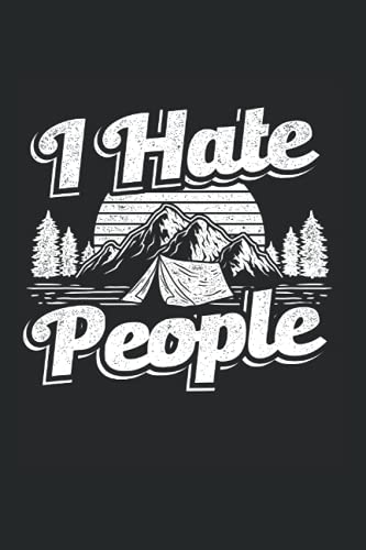 Camping Tent I Hate People Nature Caravan Outdoors Campfire: 6x9 Notebook