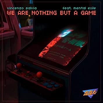 We are nothing but a game