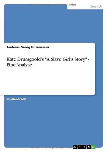 "Kate Drumgoold's ""A Slave Girl's Story"" - Eine Analyse"