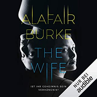 The Wife     Ist ihr Geheimnis sein Verhängnis?              By:                                                                                                                                 Alafair Burke                               Narrated by:                                                                                                                                 Elisabeth Günther                      Length: 10 hrs and 45 mins     Not rated yet     Overall 0.0