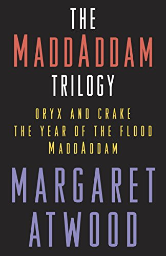 The MaddAddam Trilogy Bundle: The Year of the Flood; Oryx & Crake; MaddAddam (English Edition)