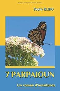 7 parpaioun  par Sophy Rubio