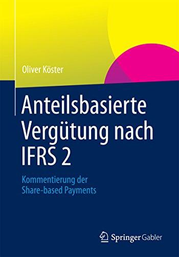 Anteilsbasierte Vergütung nach IFRS 2: Kommentierung der Share-based Payments