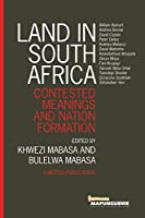 Land in South Africa: Contested Meanings and Nation Formation