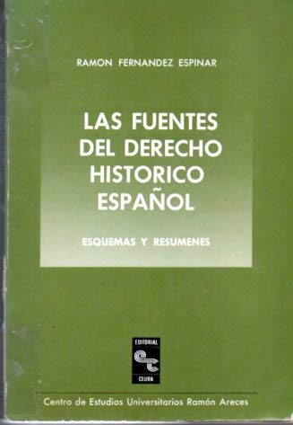 Las fuentes del Derecho histórico Español. Esquemas y Resumenes
