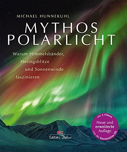 Mythos Polarlicht: Warum Himmelsbänder, Heringsblitze und Sonnenwinde faszinieren