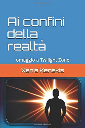 Ai confini della realtà: omaggio a Twilight Zone