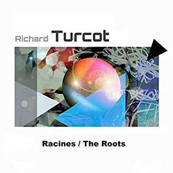 Racines / The Roots