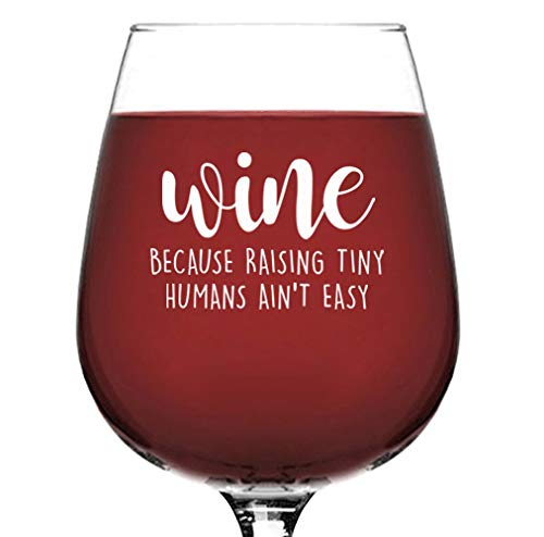 Raising Tiny Humans Funny Wine Glass - Best Christmas Gifts for Women, Mom, Men - Unique Xmas Gag Gift Idea for Wife from Husband, Kids - Fun Novelty Bday Present for New Mommy, Mother, Daughter, Her