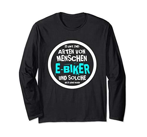 E-Bike & Fahrrad E Bike Elektrofahrrad Mann Spruch Langarmshirt