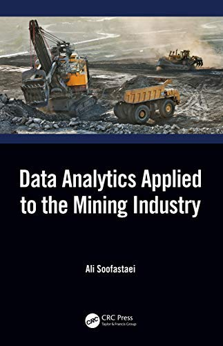 Data Analytics Applied to the Mining Industry (English Edition)