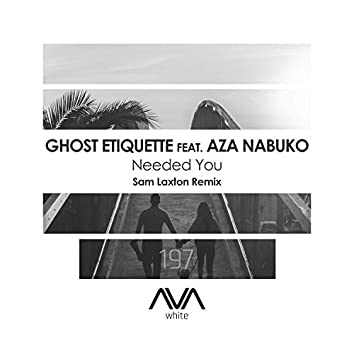 Needed You (Sam Laxton Remix)