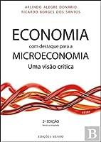 Economia com Destaque para a Microeconomia (Portuguese Edition)