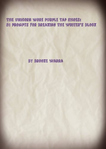 The Unicorn Wore Purple Tap Shoes: 31 Prompts to Break the Writer's Block (English Edition)
