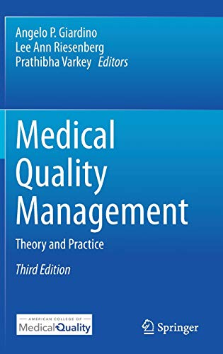 Compare Textbook Prices for Medical Quality Management: Theory and Practice 3rd ed. 2021 Edition ISBN 9783030480790 by Giardino, Angelo P.,Riesenberg, Lee Ann,Varkey, Prathibha