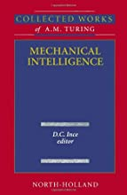 Mechanical Intelligence: Collected Works of A.M. Turing