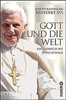 Gott und die Welt: Ein Gespraech mit Peter Seewald