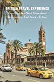 Eritrea Travel Experience : Everything You Need Know about the Country in East Africa - Eritrea: Eritrea Tourism