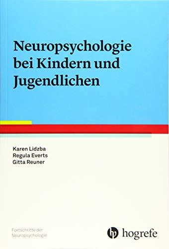 Neuropsychologie bei Kindern und Jugendlichen (Fortschritte der Neuropsychologie)
