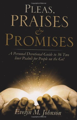 Book: Pleas, Praises and Promises by Evelyn M. Johnson